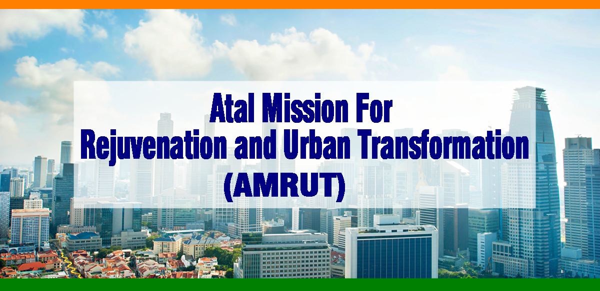 What is Amrut - Atal Mission for Rejuvenation and Urban Transformation?