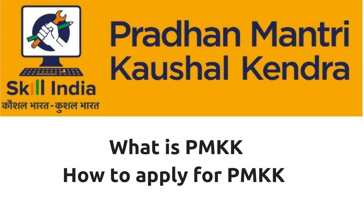 What is Pradhan Mantri Kaushal Kendra (PMKK)